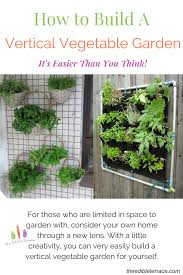 How To Build A Vertical Garden - how to build a vertical vegetable garden easier than you think