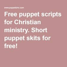 free puppet scripts for christian ministry puppet skits for