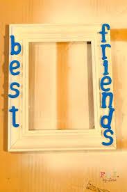 best 20 best friend picture frames ideas on pinterest best