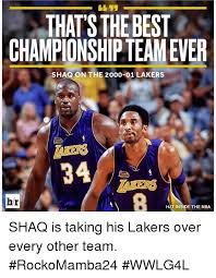Lakers Meme - thatsthebest chionship teamever shaq on the 2000 01 lakers br