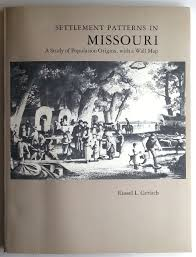 A Study With Walls In by Settlement Patterns In Missouri A Study Of Population Origins
