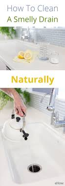how to clean a smelly drain in bathroom sink how to naturally clean a smelly drain smelly drain natural