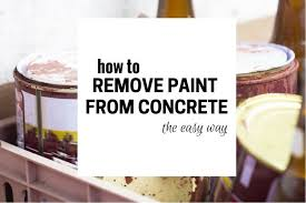 how to remove paint from concrete quickly and efficiently