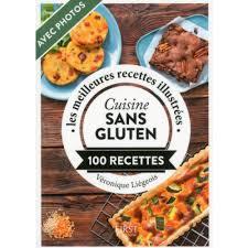 recettes cuisine sans gluten cuisine sans gluten 100 recettes livre cuisine salée cultura