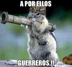 Squirrel Meme - a por ellos guerreros meme bazooka squirrel 50003 memeshappen