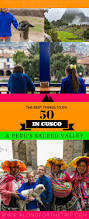 50 best things to do in cusco and sacred valley peru along for