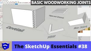 creating woodworking joints in sketchup the sketchup essentials