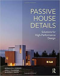 energy efficient home design books passive house details solutions for high performance design donald