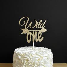 Birthday Cake Toppers Wild One Cake Topper Arrow Cake Topper Glitter First