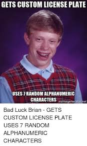 Bad Luck Meme Generator - gets custom license plate usestrandom alphanumeric characters