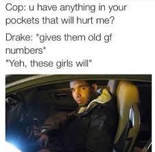Drake The Type Of Meme - drake memes started from the bottom