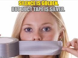 Duct Tape Meme - duct tape 1 memes imgflip