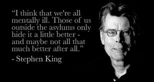 Stephen King Meme - stephen king we are all mentally ill epic meow