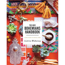 the new bohemians handbook come home to good vibes by justina