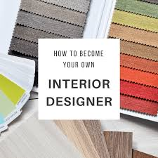 how to become a home interior designer how to become your own interior designer interior design product
