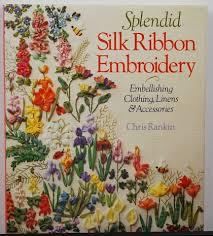silk ribbon embroidery splendid silk ribbon embroidery by chris rankin on newneedlepoint