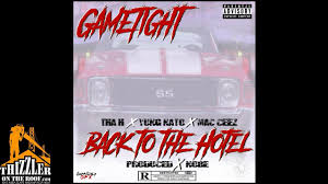 Brr Placements Gametight Ent Tha H X Yung Nato X Mac Ceez Back To The Hotel