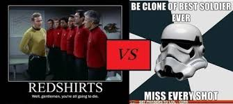 Star Trek Red Shirt Meme - what would happen if you pit star wars stormtroopers against star