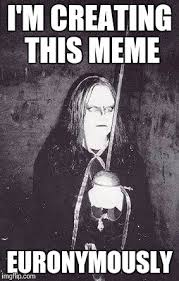 Metal Meme - i had a recent reminder of how much i love norwegian black metal