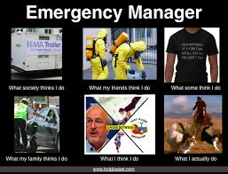 Meme Manager - emergency manager what people think i do what i really do