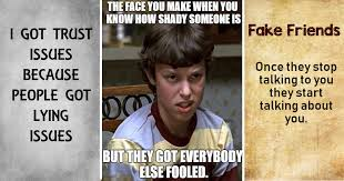 Fake People Memes - 34 memes for anyone who is so done with fake two faced people