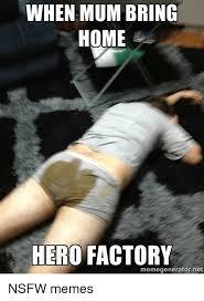 An Hero Meme - when mum bring home hero factory memegenerator net nsfw memes meme