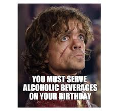 Tyrion Meme - 35 game of thrones birthday memes wishesgreeting