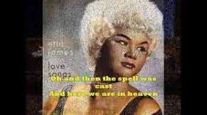 I Rather Go Blind Lyrics Etta James I Want To Be Loved But Only By You Etta James