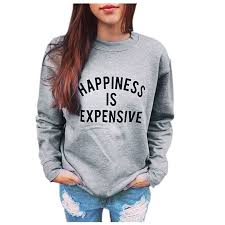 compare prices on sweatshirt happiness is expensive online