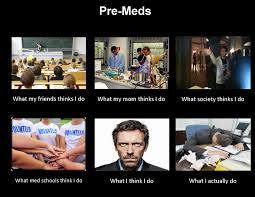 Med School Memes - what my friends think i do byu premed