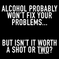 Funny Bartender Memes - alcohol probably won t fix your problems meet me in the garage