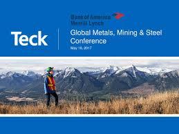 teck grade a teck resources ltd teck presents at bofaml 2017 global metals