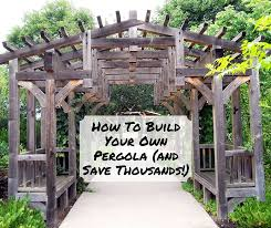 How To Build Your Own Pergola by How To Build Your Own Pergola And Save Thousands Shtf