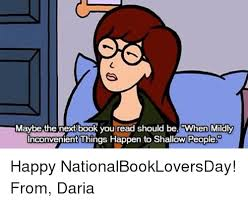 Daria Meme - maybe the next book you read should bewhen mildly inconvenient