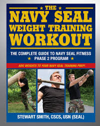 the navy seal weight training workout the complete guide to navy