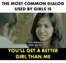 Most Common Memes - the most common dialog used by girls is you ll definitely get a
