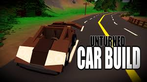 how to build an awesome looking car car build series 1 how to build an awesome looking car car build series 1 unturned 3 13 10 0 youtube