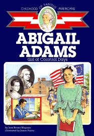 abigail adams of colonial days childhood of famous