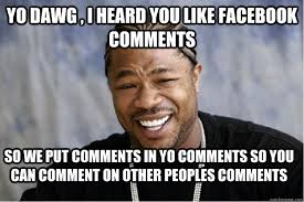 Memes About Facebook - you like facebook comments meme for facebook comments