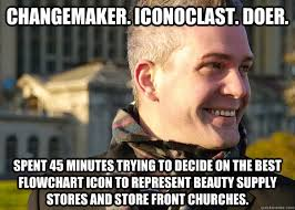 Meme Beauty Supply - changemaker iconoclast doer spent 45 minutes trying to decide on