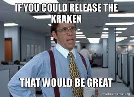 Release The Kraken Meme - 7 days to meme