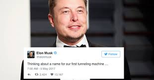 Elon Musk Elon Musk Tweeted About Naming His New Boring Machine You