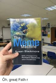 The Meme Machine Susan Blackmore - ford the meme machine susan blackmore with a foreword by richard