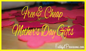 cheap mothers day gifts cheap s day gift ideas faithful provisions