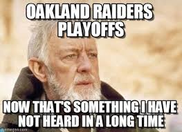 Oakland Raiders Memes - oakland raiders playoffs obi wan kenobi meme on memegen