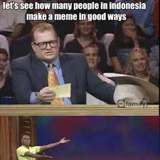 Indonesian Meme - indonesian people making a memes in a nutshell by blackperson