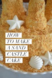 cake how to how to make a sand castle cake from scratch with provenzano