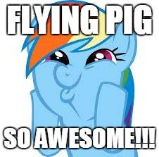 Rainbow Dash Meme - rainbow dash so awesome memes imgflip