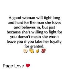 A Good Woman Meme - a good woman will fight long and hard for the man she loves and