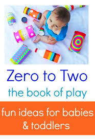 activities for infants and toddlers ebook zero to two book of play